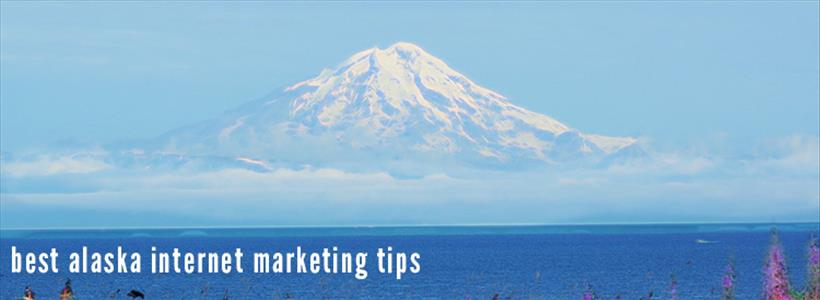 5 Essential Alaska Internet Marketing Tips